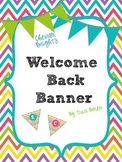 Welcome Back Banner {Chevron Brights}