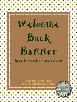 Welcome Back Banner (green,brown,yellow colors)  Back To School