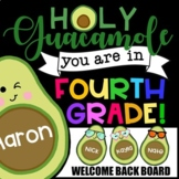 Welcome Back Board | Holy Guacamole You Are In Fourth Grade