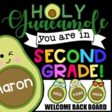 Welcome Back Board- Holy Guacamole You Are In Second Grade