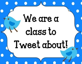 Welcome Back Bulletin Board Set.  We are a class to tweet about! Birds