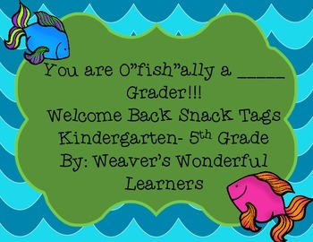 "Welcome Back Snack Tags- You are O""fish""ally  K-5th grade"