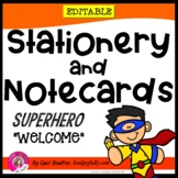 """Superhero """"Welcome"""" EDITABLE Stationery with Matching Note Cards"""