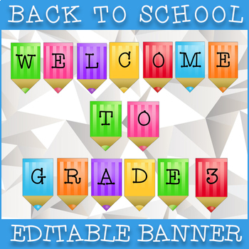 Back To School / Editable Grade 3 Welcome Banner / Colorful Display!