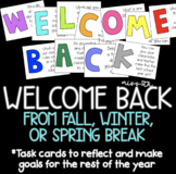 Welcome Back (from Fall, Winter, or Spring Break) Task Cards