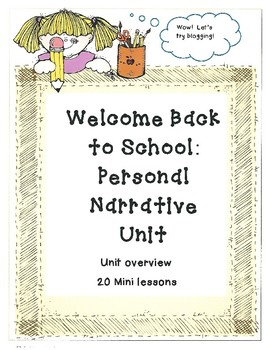 Welcome Back to School:  Personal Narrative Writing Unit !
