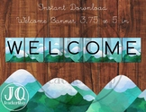 Welcome Banner, Back to School Banner, Mountain Theme Classroom