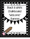 Welcome Banner Black and White