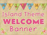 Classroom Welcome Banner Tropical Hawaiian Island Theme