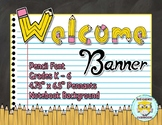 Welcome Banner, Pencil Letters