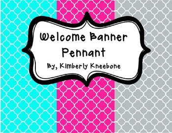 Welcome Banner Pennant - Bright Turquoise, Pink, and Gray Quatrefoil