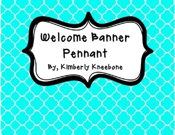 Welcome Banner Pennant - Bright Turquoise Quatrefoil