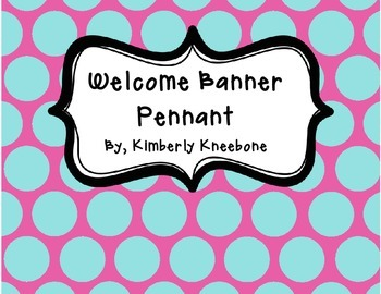 Welcome Banner Pennant - Large Blue Polka Dot with Pink