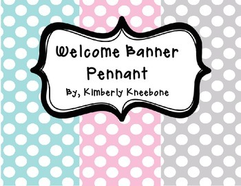 Welcome Banner Pennant - Light Blue, Light Pink, and Gray Polka Dots