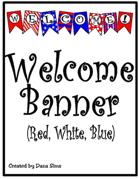 Welcome Banner: Red, White, and Blue