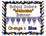 Welcome Banner-School Colors- Orange and Blue Chevron