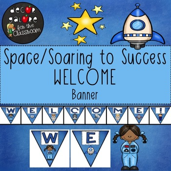 Welcome Banner - Space / Soaring to Success Decor