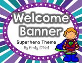 Welcome Banner (Superhero Theme)