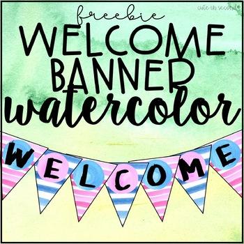"Welcome Banner ""Watercolor"" FREEBIE!"