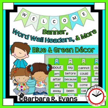 WELCOME BANNER, WORD WALL HEADERS, & MORE: Blue and Green Edition