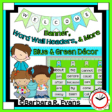 WELCOME BANNER and WORD WALL Blue Green Theme Classroom Decor