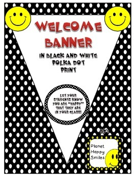 Welcome Banner in Polka Dot B/W Print with Happy Faces
