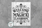 Welcome Classroom sign Magical Classroom svg Cricut dxf Silhouette cut file