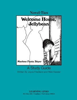 Welcome Home, Jellybean - Novel-Ties Study Guide