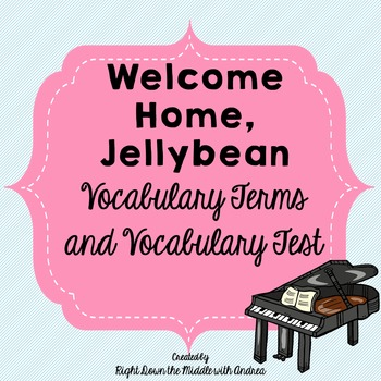 Welcome Home, Jellybean {Vocabulary Terms and Test}