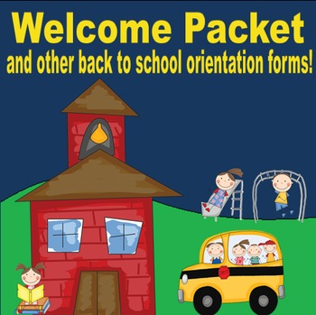 Welcome Packet and Organizational Forms for Back to School