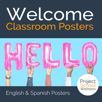 Welcome Posters - - English + Spanish Classroom Posters