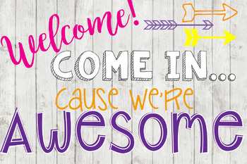 Come In Cause We're Awesome Welcome Poster - Pink and Purple