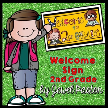 Welcome Sign (2nd Grade)