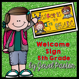 Welcome Sign (5th Grade)