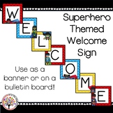 Welcome Sign / Banner :  Superhero Themed