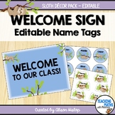 Welcome Sign and Name Tags Sloth Decor EDITABLE