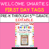 Welcome Smarties - EDITABLE - Back to School Tags