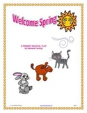 Welcome Spring - A primary musical play