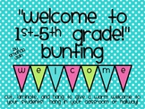 Welcome To 1st-5th Grade Bunting