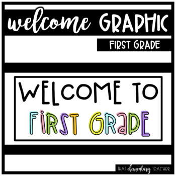 Welcome To First Grade Graphic
