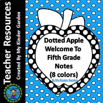 Welcome To Fifth Grade Notes Dotted Apple for Beginning of School Year