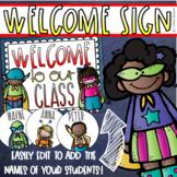 Welcome To Our Classroom Door Sign Display Superhero Theme Editable