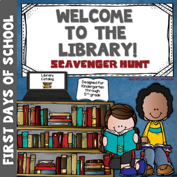 Welcome To the Library:  Scavenger Hunt