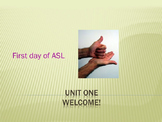 Welcome Unit 1 Powerpoint (Master ASL)
