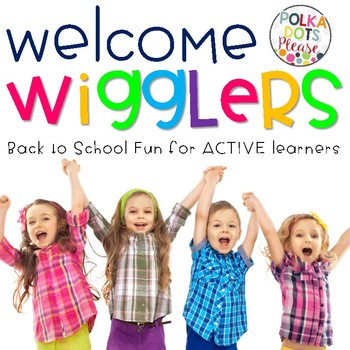 Welcome WIGGLERS! Back to School Movement Activities and Games