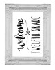 Welcome to 12th Twelfth Grade Sign or Poster w Frame Farmhouse & Rae Dunn Style