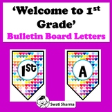 Welcome to 1st Grade, / Welcome to First Grade  Bulletin Board Letters