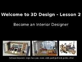Welcome to 3D Design Lesson 2 - Interior Design