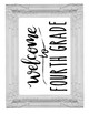 Welcome to 4th Fourth Grade Sign or Poster w Frame Farmhouse & Rae Dunn Style