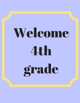 Welcome to 4th grade 8.5IN X 11IN Second set